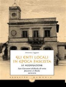 Gli enti locali in epoca fascista: Le aggregazioni: San Giovanni di Bieda diventa frazione di Bieda
