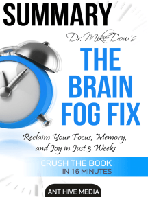 Dr. Mike Dow's The Brain Fog Fix: Reclaim Your Focus, Memory, and Joy in Just 3 Weeks   Summary