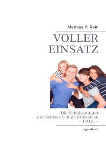 Voller Einsatz - PAUL: Die Schulsanitäter der Schloss-Schule Künzelsau