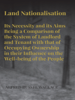 Land Nationalisation its Necessity and its Aims Being a Comparison of the System of Landlord and Tenant with that of Occupying Ownership in their Influence on the Well-being of the People
