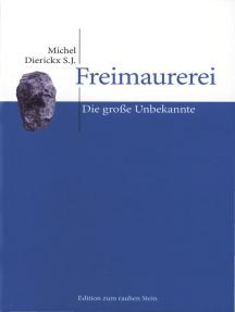 Freimaurerei: Die große Unbekannte