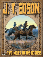 Two Miles to the Border (A J.T. Edson Western)