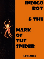 Indigo Roy and The Mark of The Spider