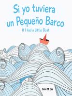 If I had a Little Boat / Si yo tuviera un Pequeño Barco