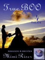 True BOO (4 Tales) Romance & Recipes