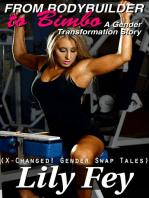 From Bodybuilder to Bimbo