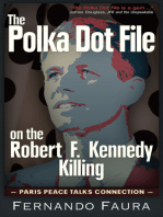 Polka Dot File on the Robert F. Kennedy Killing: The Paris Peace Talks Connection