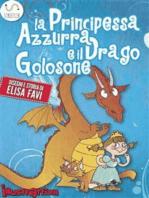 La Principessa Azzurra e il Drago Golosone, libro illustrato per bambini