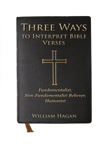 Three Ways to Interpret Bible Verses: Fundamentalist, Non-Fundamentalist Believer, Humanist