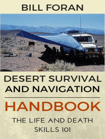 Desert Survival & Navigation Handbook. The Life And Death Skills 101