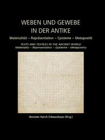 Weaving and Fabric in Antiquity / Weben und Gewebe in der Antike: Materiality – Representation – Epistemology – Metapoetics / Materialität – Repräsentation – Episteme – Metapoetik