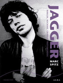 Jagger: Rebelde, rockero, granuja, trotamundos