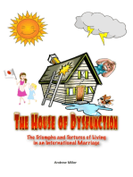 The House of Dysfunction