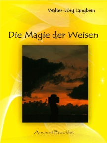 Die Magie der Weisen: Kulte und Riten