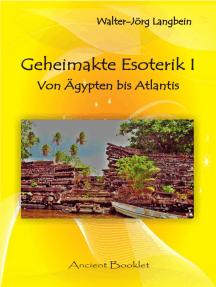 Geheimakte Esoterik I: Von Ägypten bis Atlantis