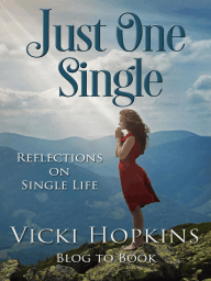 Just One Single (Blog to Book)