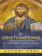 Il Cristianesimo - La culla della nostra cultura