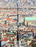 Itinerari turistici di Napoli - 1 SpaccaNapoli