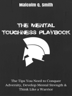The Mental Toughness Playbook: The Tips You Need to Conquer Adversity, Develop Mental Strength, and Think Like a Warrior
