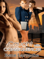 Caught With Consequences