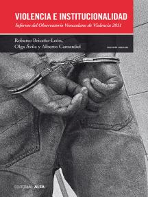 Violencia e institucionalidad: Informe del Observatorio Venezolano de Violencia 2012