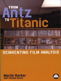 From Antz to Titanic: Reinventing Film Analysis