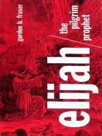 Elijah the Pilgrim Prophet
