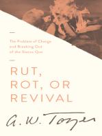 Rut, Rot, or Revival