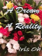 A Dream A Reality