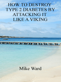How to Destroy Type 2 Diabetes by Attacking it Like a Viking