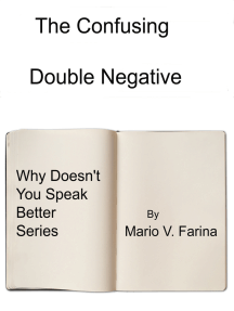 The Confusing Double Negative