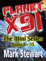 Planet X91 The Mini Series