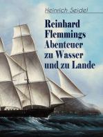 Reinhard Flemmings Abenteuer zu Wasser und zu Lande