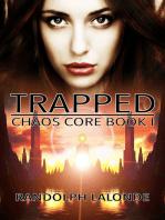 Trapped (Chaos Core Book 1)