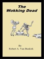 The Wokking Dead