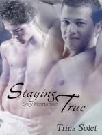 Staying True (Gay Romance)