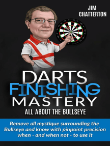 Darts Finishing Mastery: All About the Bullseye: Darts Finishing Mastery, #2