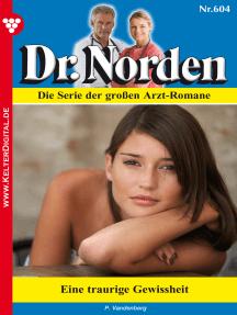 Dr. Norden 604 – Arztroman: Eine traurige Gewissheit