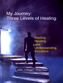 My Journey: Three Levels of Healing – Feeling, Healing, and Understanding Emotions