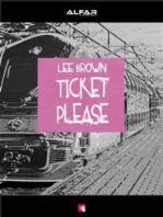 Ticket Please