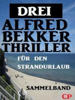 Drei Alfred Bekker Thriller für den Strandurlaub