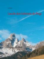 Lausche dem Geheimnis der Berge