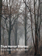 True Horror Stories: (Horror Stories to Tell In the Dark)