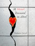A Heart Encased In Steel