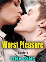 Worst Pleasure (Erotica)