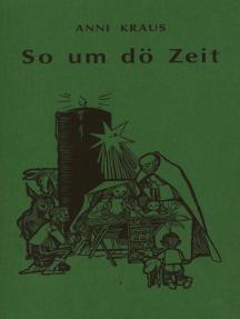 So um dö Zeit: Von Advent bis Neujahr. Tiroler Mundartgedichte.