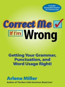 Correct Me If I'm Wrong: Getting Your Grammar, Punctuation, and Word Usage Right!