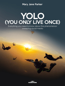 YOLO (You Only Live Once): Everything you need to know about the phenomenon sweeping social media
