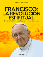Francisco: La Revolución Espiritual: 50 momentos históricos del Papa que conmovió al mundo