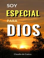 Soy especial para Dios